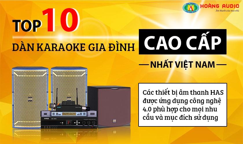 Top 10 bộ dàn karaoke gia đình cao cấp Hot nhất Việt Nam [HAS]