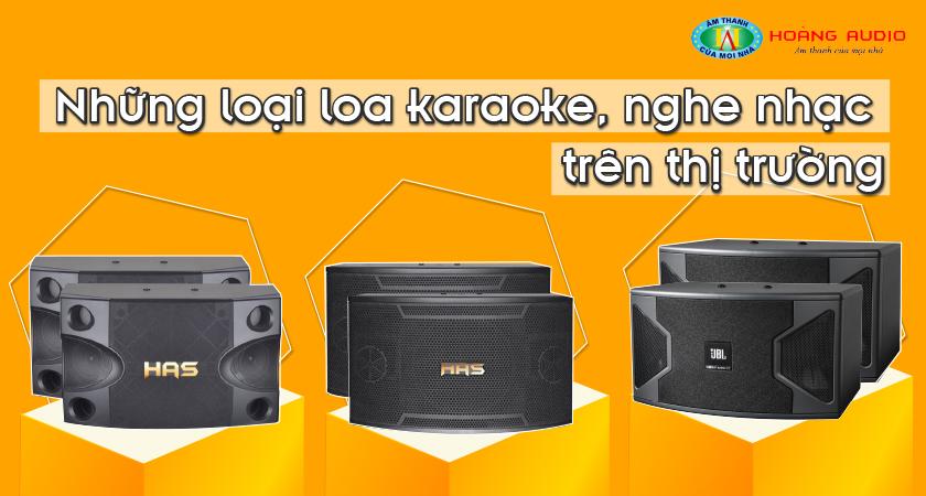 Những loại loa karaoke, nghe nhạc trên thị trường