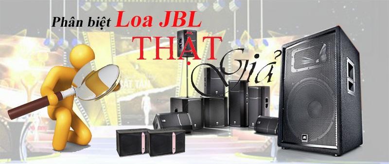 Cách phân biệt loa JBl chính hãng nhập khẩu với loa JBL giả, nhái