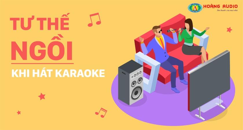 Tư thế ngồi hát karaoke