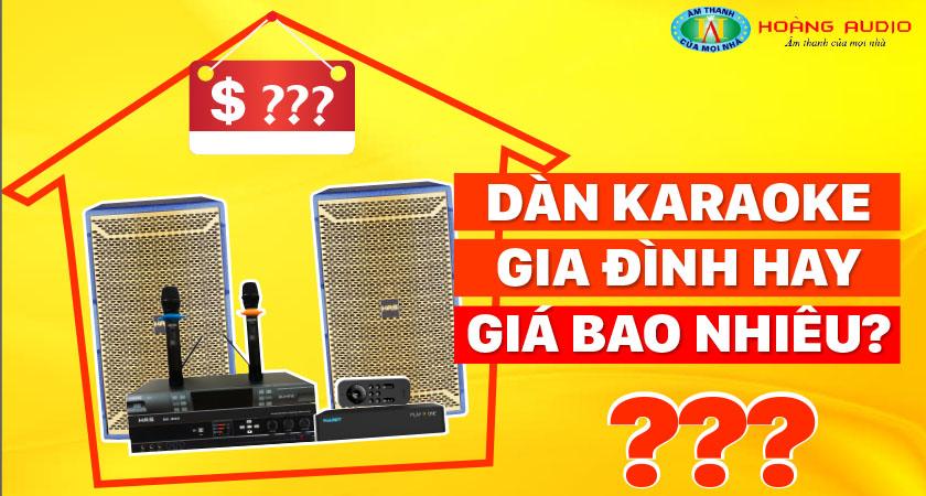 Dàn karaoke gia đình hay giá bao nhiêu?