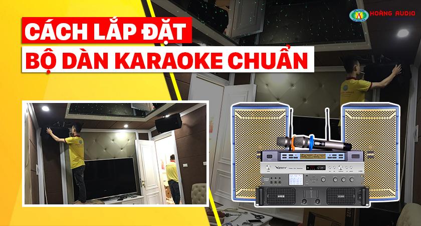 Cách lắp đặt bộ dàn karaoke chuẩn