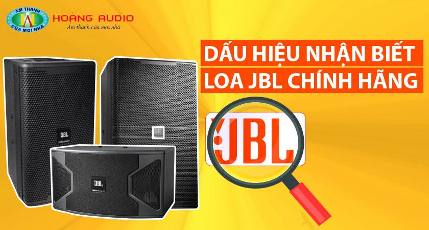 Dấu hiệu nhận biết loa JBL chính hãng