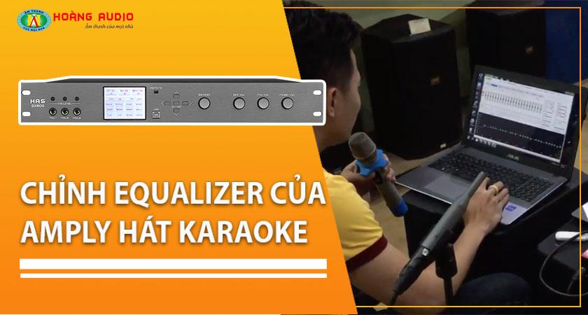 Chỉnh Equalizer của ampli hát karaoke ( trộn vang, hoặc ampli karaoke kèm equalize).