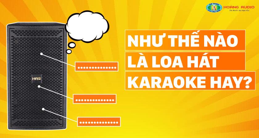 Như thế nào là loa hát karaoke gia đìnhhay?