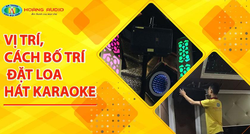 Vị trí, cách bố trí đặtloahát karaoke: