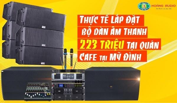 Hoàng Audio lắp đặt dàn âm thanh karaoke Cafe hát cho nhau nghe - Anh Dũng tại Mỹ Đình