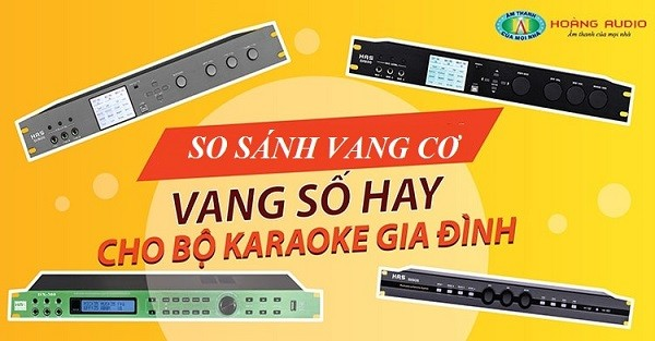 Điểm khác biệt giữa vang cơ và vang số karaoke là gì?