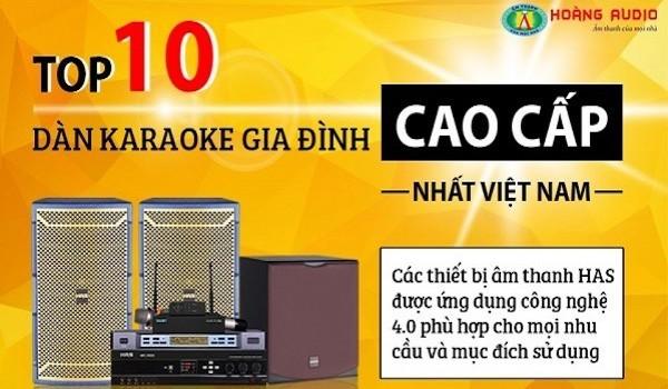 Tổng hợp 10 bộ dàn karaoke gia đình cao cấp nhất Việt Nam