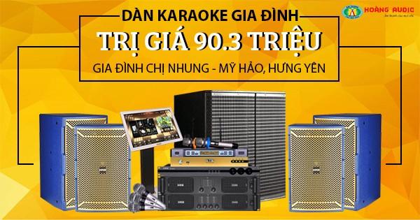 Bộ dàn karaoke gia đình cao cấp lắp đặt cho chị Nhung - Hưng Yên