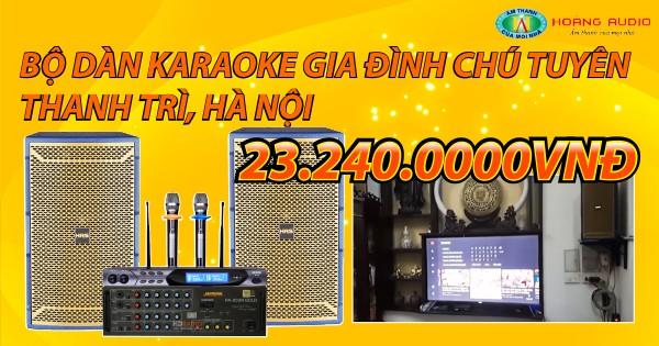 Bộ dàn karaoke gia đình chú Tuyên ở Thanh Trì, Hà Nội
