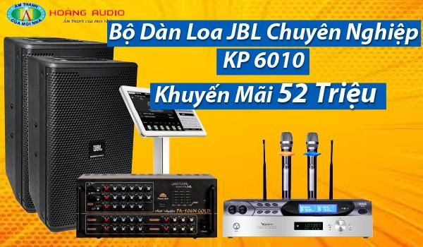 Bộ Dàn Loa JBL Chuyên Nghiệp - KP 6010 Khuyến Mãi 52 Triệu