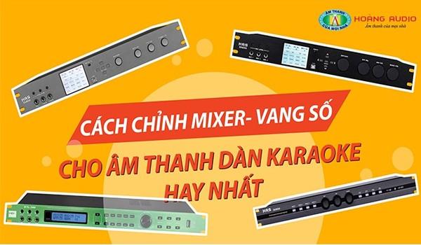Chỉnh Vang số karaoke hay nhất cho bộ dàn karaoke chất lượng