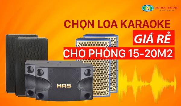 Chọn loa karaoke nào hay giá rẻ cho phòng 15 đến 20m2