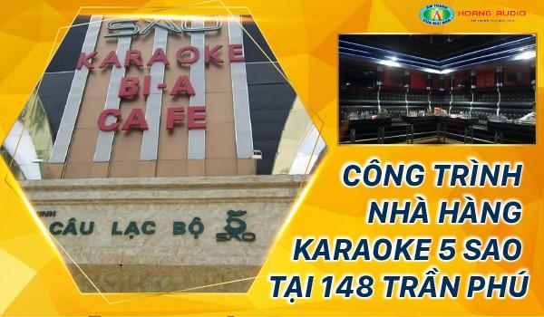 Công trình nhà hàng karaoke 5 Sao tại 148 Trần Phú