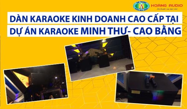 Dàn karaoke kinh doanh cao cấp tại dự án karaoke Minh Thư - Cao Bằng