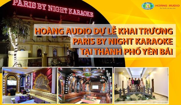 Hoàng Audio dự lễ khai trương PARIS BY NIGHT KARAOKE tại thành phố Yên Bái