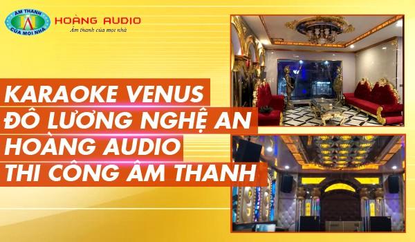 Karaoke VENUS Đô Lương Nghê An - Hoàng Audio Thi công âm thanh karaoke.