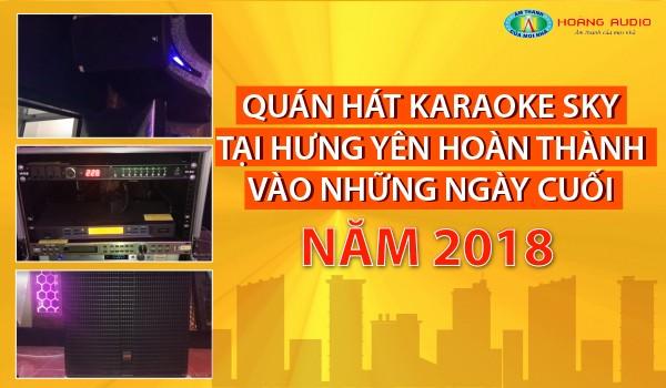 Quán Hát Karaoke SKy tại Hưng Yên hoàn thành vào những ngày cuối năm 2018