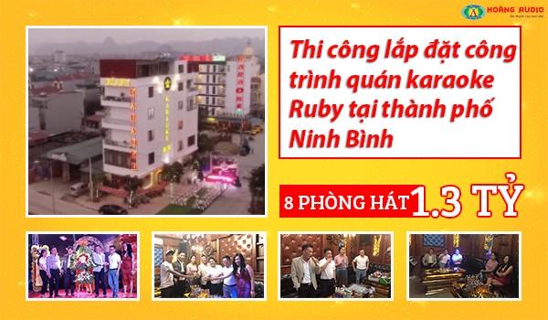 Thi công lắp đặt công trình quán karaoke Ruby tại thành phố Ninh Bình