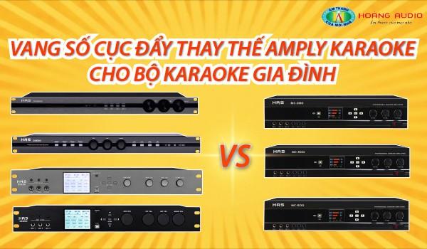 Vang số cục đẩy thay thế Amply karaoke cho bộ karaoke gia đình