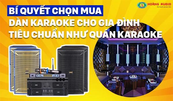 Bí quyết chọn mua dàn karaoke cho gia đình tiêu chuẩn như quán karaoke