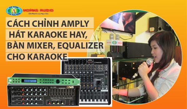 Cách Chỉnh Amply Hát Karaoke Hay,bàn mixer, Equalizer cho karaoke