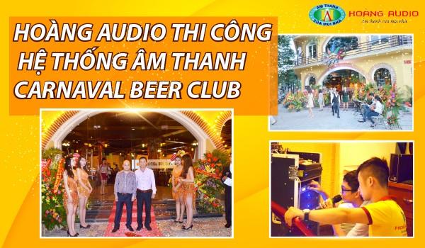Hoàng Audio thi công hệ thống âm thanh Carnaval Beer Club