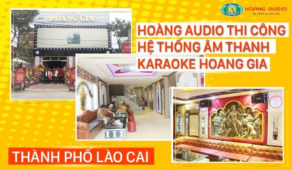 Hoàng Audio thi công hệ thống âm thanh karaoke Hoàng Gia tại TP Lào Cai