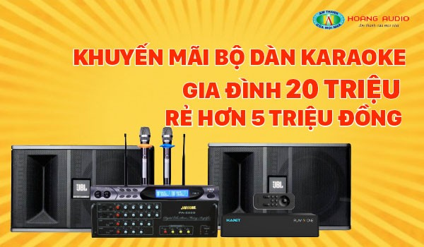 Khuyến mãi bộ dàn karaoke gia đình hơn 20 triệu