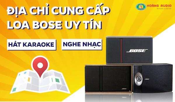 Loa Bose địa chỉ nhà cung cấp các loại loa hát karaoke và nghe nhạc