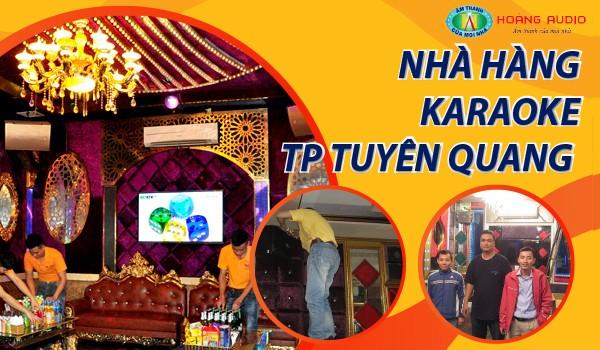 Tư vấn, lắp đặt hệ thống quán karaoke tại TP Tuyên Quang