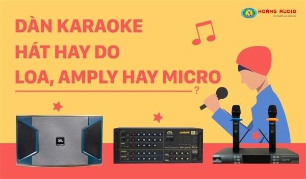 Dàn karaoke gia đình hát hay, chuẩn do loa, ampli hay Micro
