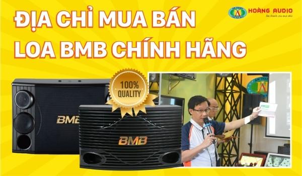 Địa chỉ mua bán loa BMB chính hãng giá rẻ tốt nhất - Hoàng Audio