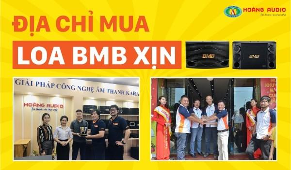 Địa chỉ mua Loa BMB Xịn Nhập Khẩu Chính Hãng - Hoàng Audio Cung Cấp