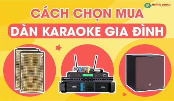 Hướng dẫn mua dàn karaoke âm thanh hay và chất lượng