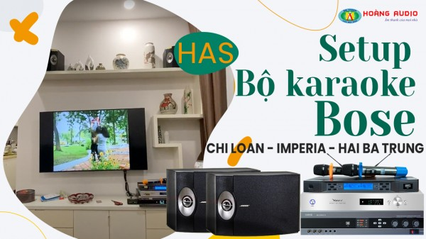 Bộ dàn loa Bose kết hợp amply số HAS của gia đình Chị Loan - Impira - Hai Bà Trưng