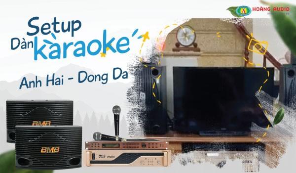 Nâng cấp bộ dàn karaoke cho gia đình A Hải - Đống Đa