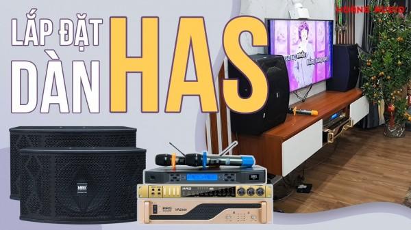 Lắp đặt bộ dàn karaoke HAS hát hay cho gia đình Anh Tố - Hà Đông